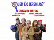 Quem é o Jeremias? É o actor Octávio Matos, o protagonista!